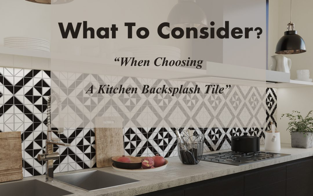 What To Consider When Choosing A Kitchen Backsplash Tile