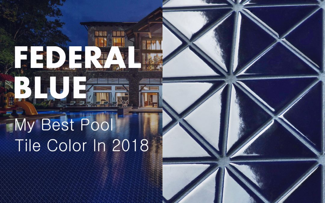 Federal Blue – My Best Pool Tile Color In 2018