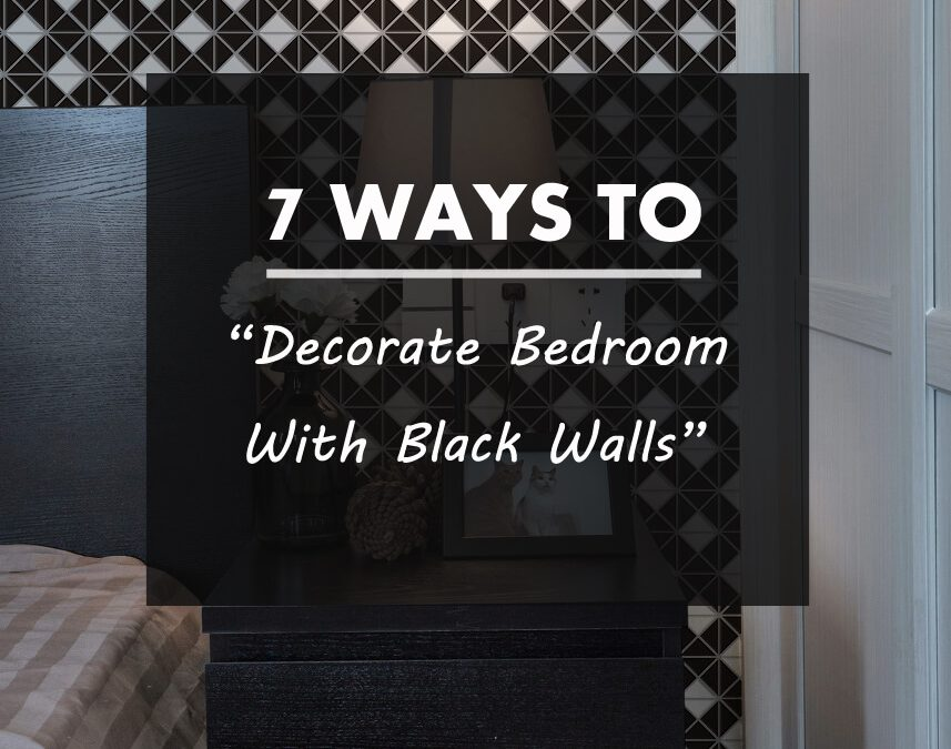 7 Ways To Decorate Bedroom With Black Walls